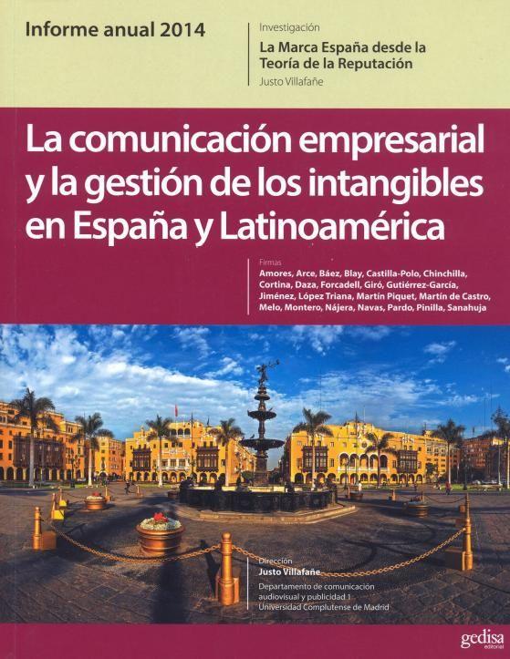 La Comunicación Empresarial Y La Gestión De Los Intangibles En España Y Latinoamérica Informe Anual 2014 Banco Central Corporativo