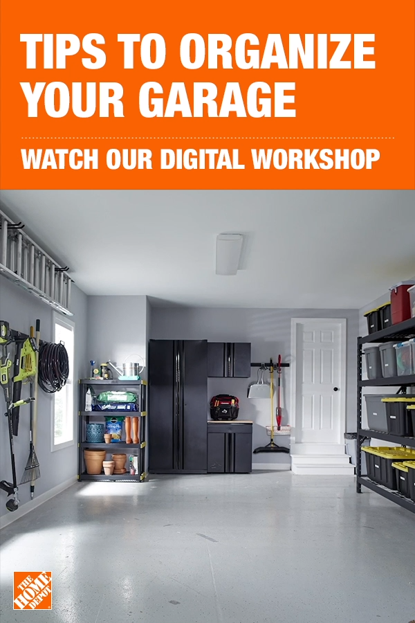 The Home Depot Has Everything You Need For Your Home Improvement Projects Watch Our Digital Workshop Ho Garage Organisation Garage Storage Organization Garage