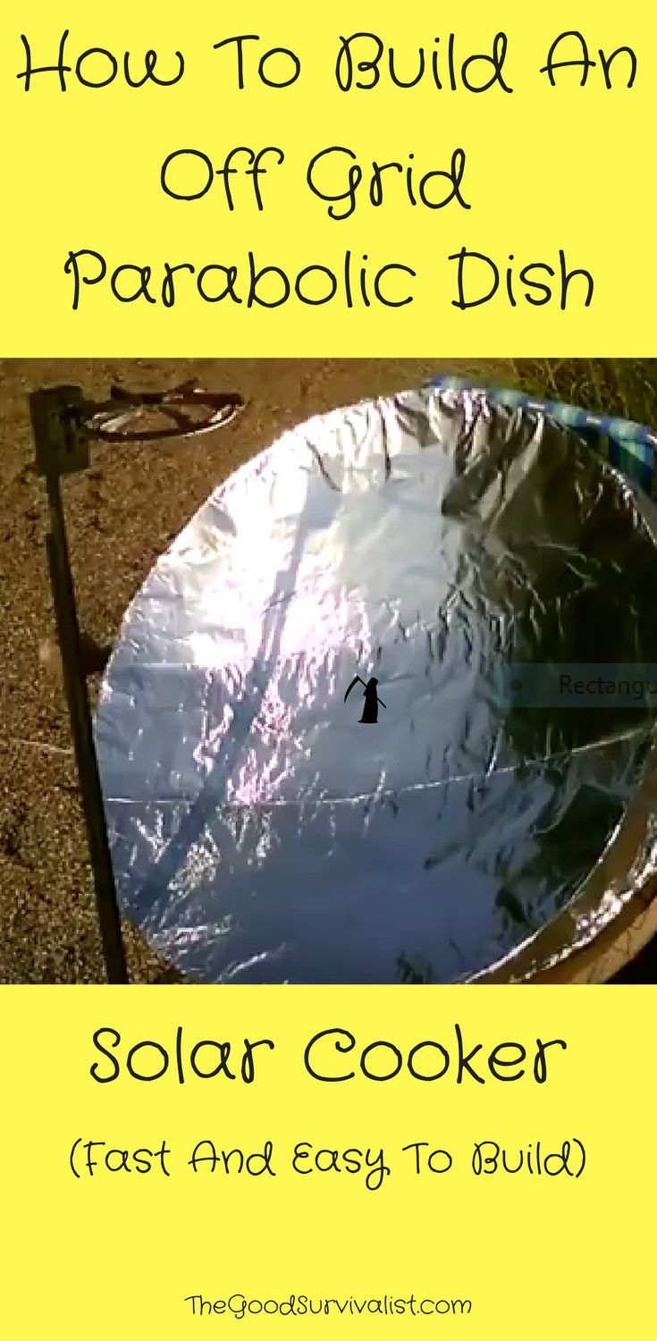 How to build an off grid parabolic dish solar cooker on
