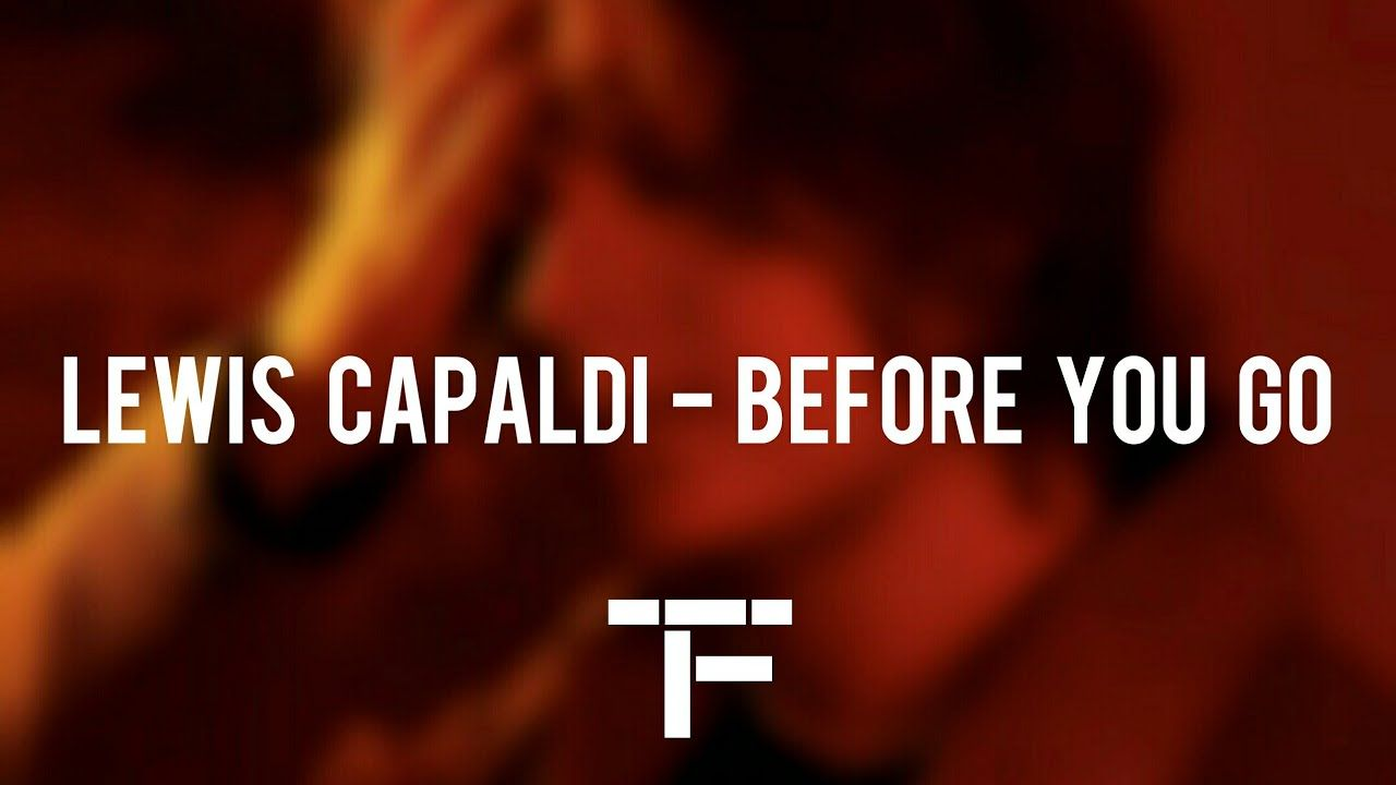 Traduction Francaise Lewis Capaldi Before You Go Youtube Traduction En Francais Chanson Channel