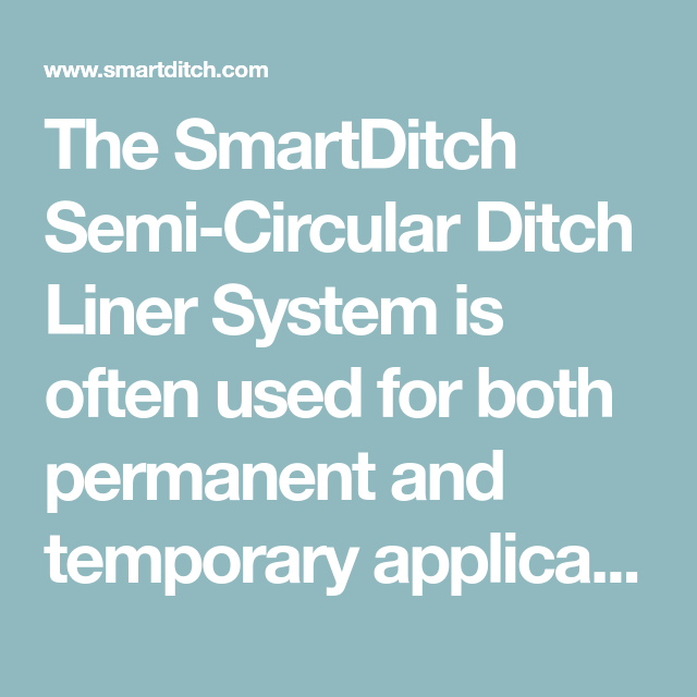 The Smartditch Semi Circular Ditch Liner System Is Often Used For Both Permanent And Temporary Applications And In Ground As Well As Ab Circular Liner System