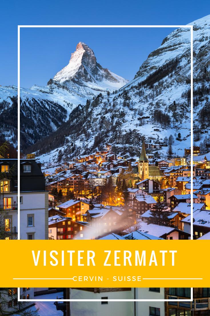 Zermatt La Station De Ski Au Pied Du Cervin Visiter Zermatt Cervin Zermatt