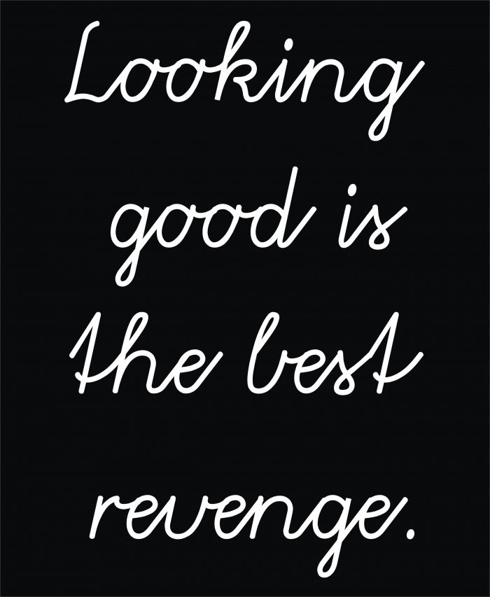 Looking good is the best revenge