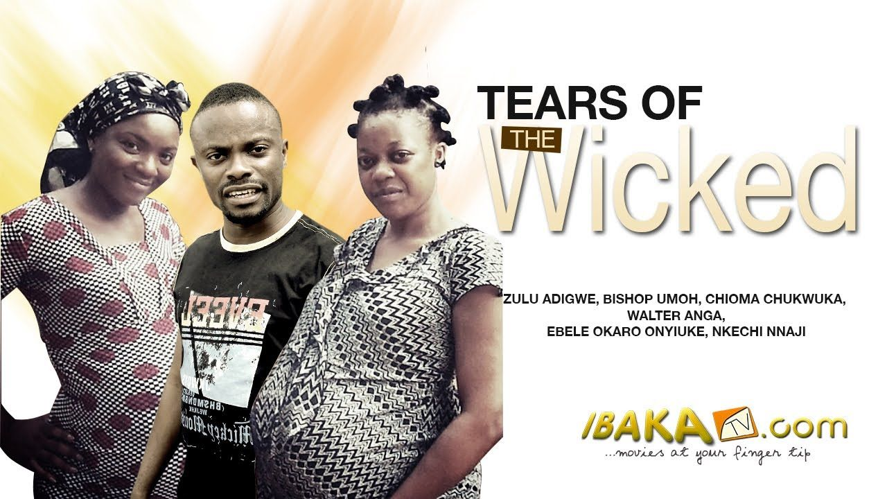Tears Of The Wicked - Latest Nollywood Movies 2014
