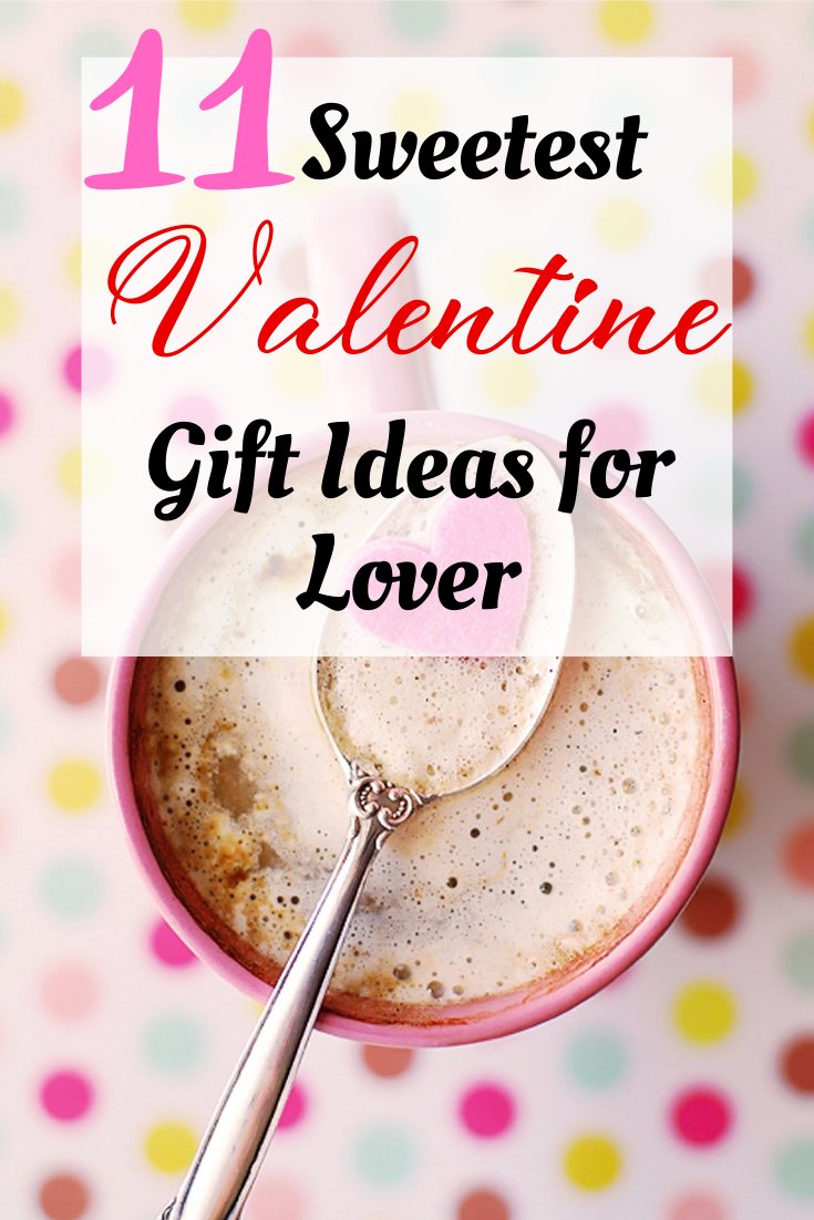11 Sweetest Valentines Day Gift Ideas For Lovers in 2020