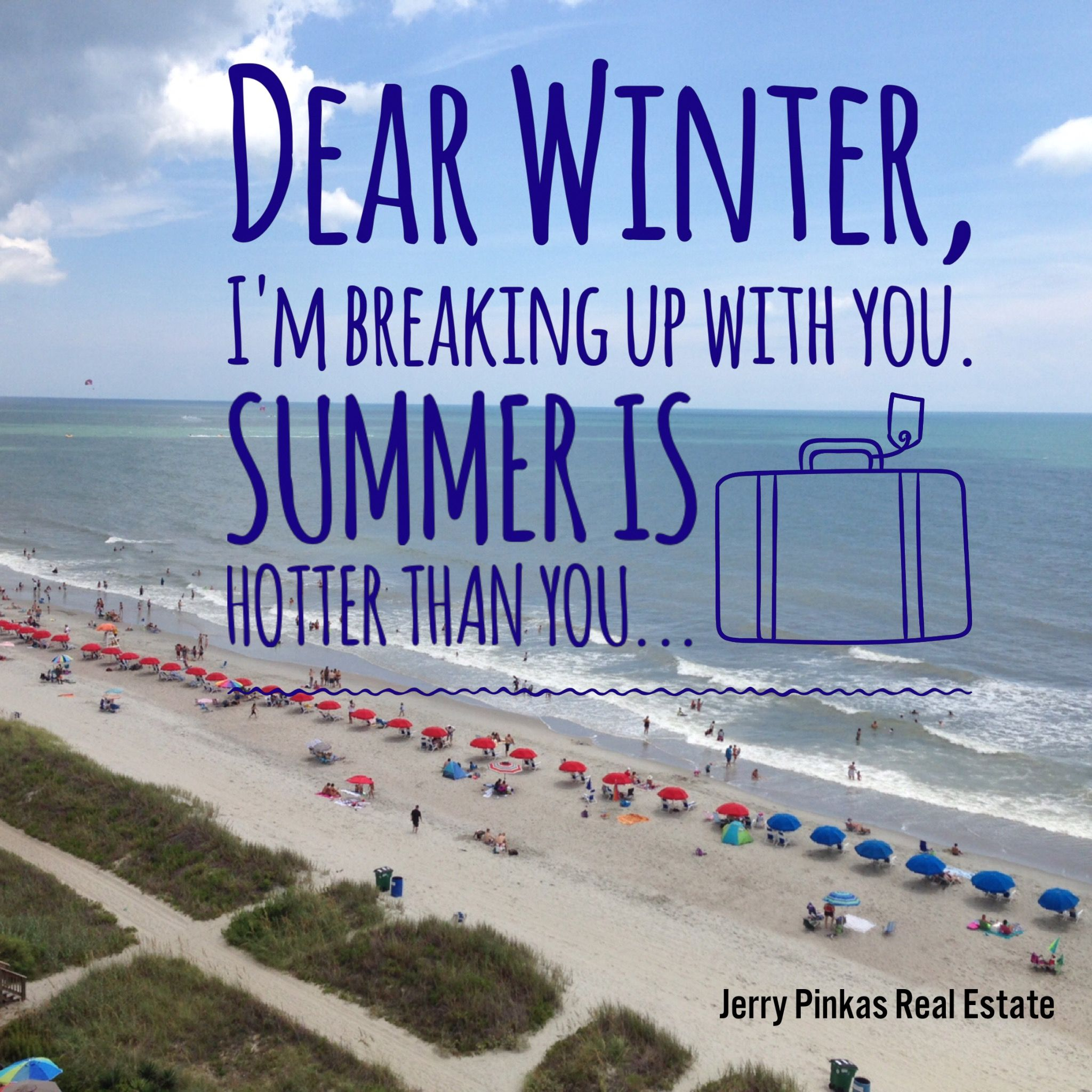Hatewinter Goawaycold Hatethecold Movewhereitswarm Myrtlebeachsc Beach Quotes Beach View Myrtle Beach F f/f# gbut dear winter, i hope you like your name. myrtle beach