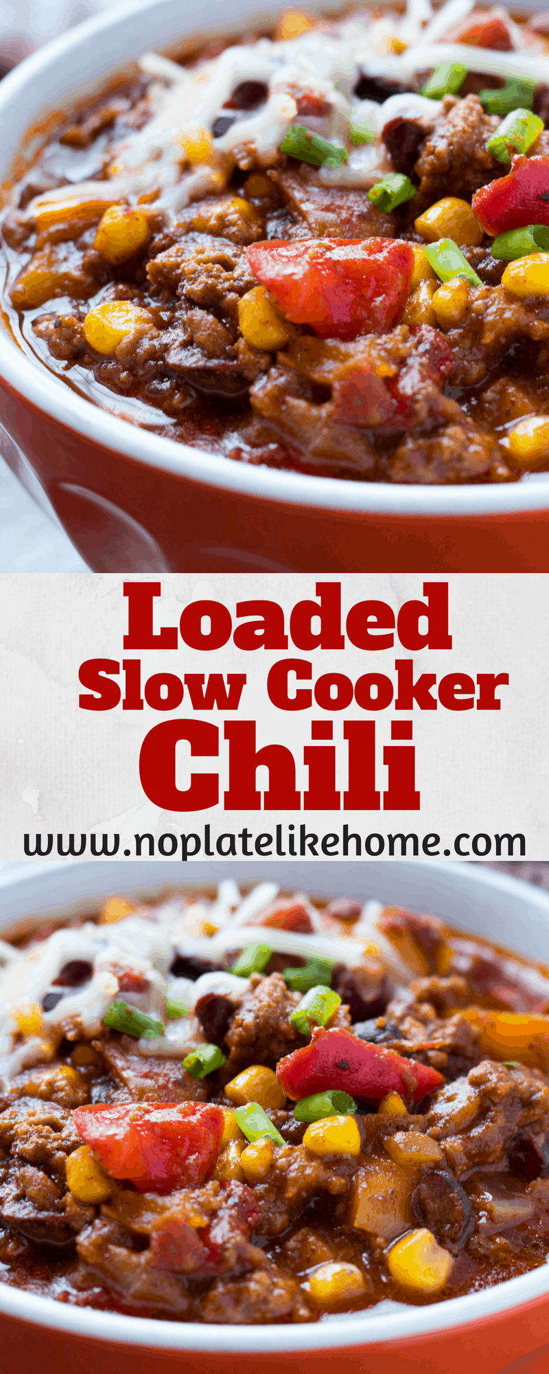 This Easy Homemade Loaded Slow Cooker Chili Recipe Is Loaded With Ground Beef Black Beans Sea Slow Cooker Chili Recipe Chili Recipe Turkey Slow Cooker Chili