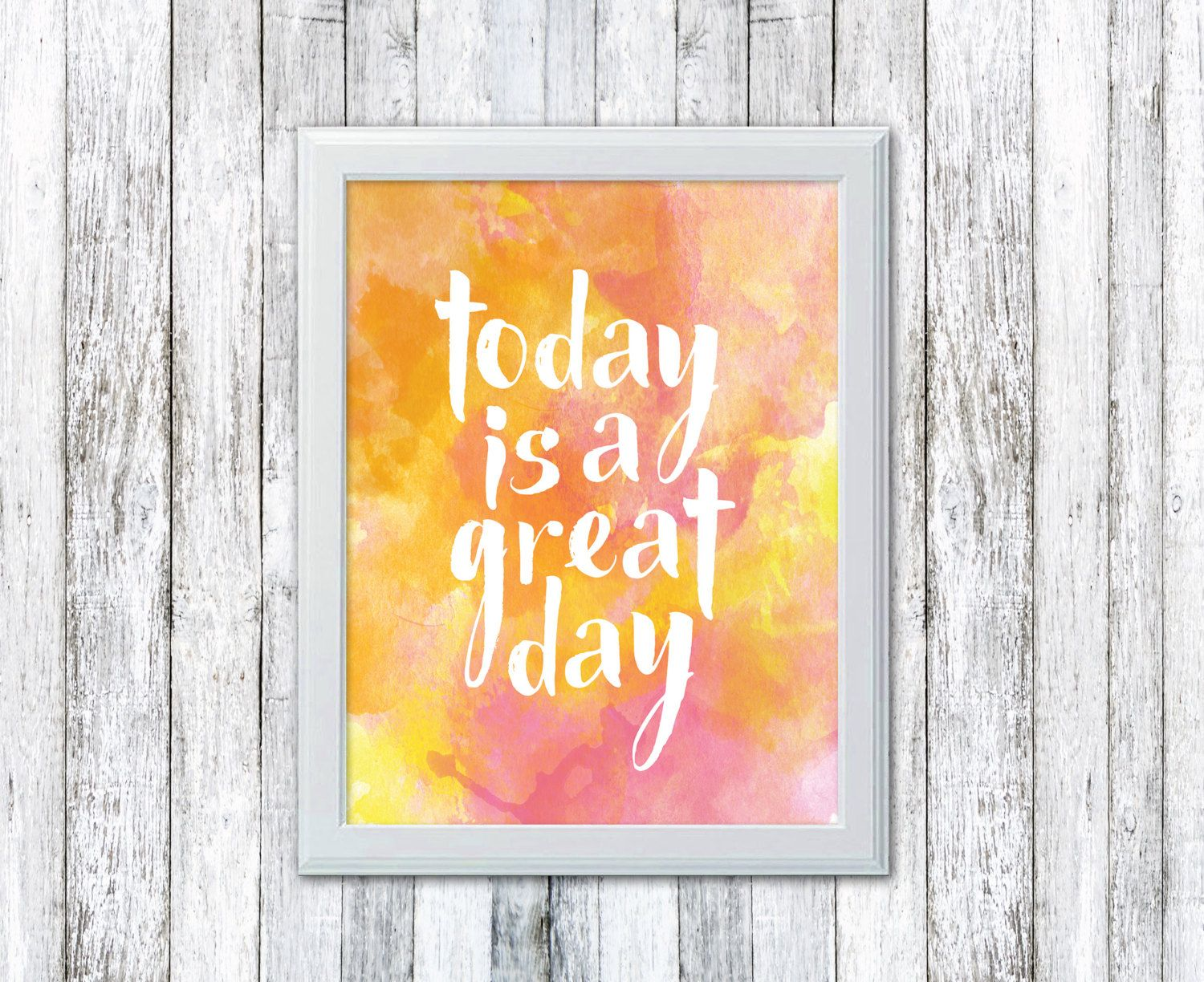 Today Is A Great Day - Printable Art - Printable Quote - Dorm Decor ...