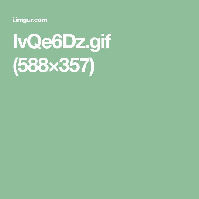 IvQe6Dz.gif (588×357)