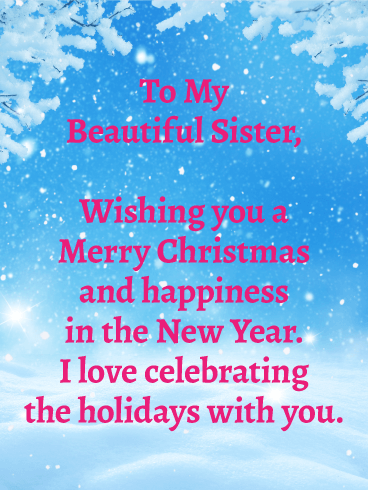To My Beautiful Sister Merry Christmas Wishes Card Birthday Greeting Cards By Davia Christmas Quotes Funny Christmas Wishes Messages Family Christmas Quotes