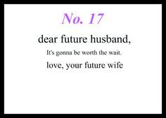 Love Notes To My Future Husband Dear Future Husband It Gonna Be Worth The Wait Love Your Future Wife