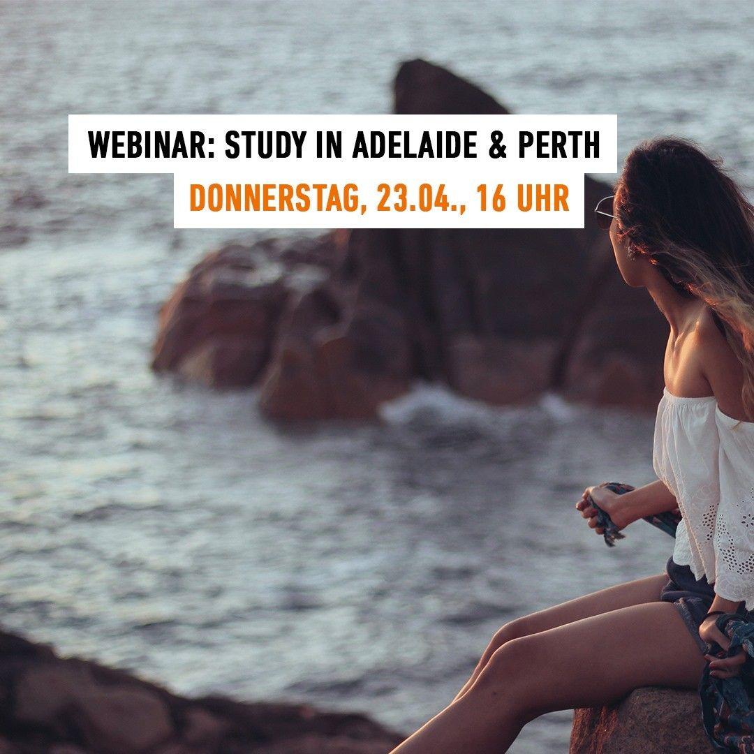 Weiter Geht S Am 23 27 Und 28 April Mit Unseren Webinaren In Denen Dir Unsere Studienberaterinnen Alles Uber Das Studium In Adelaide Perth In 2020 Webinar Perth