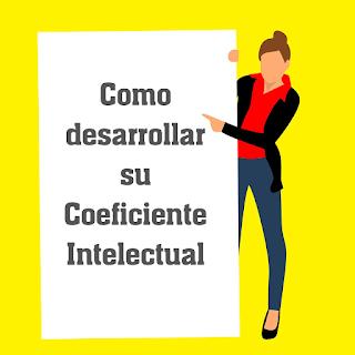 Como Aumentar El Coeficiente Intelectual Coeficiente Intelectual Intelectuales Pensamientos