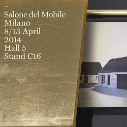 SALONE INTERNAZIONALE DEL MOBILE MILANO 8 | 13 APRILE 2014 PADIGLIONE 5 STAND C16