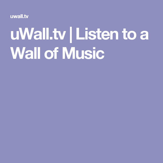 uWall.tv | Listen to a Wall of Music