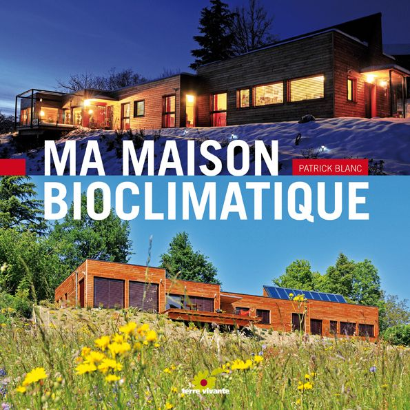 Ma maison bioclimatique -- Patrick Blanc -   boutique