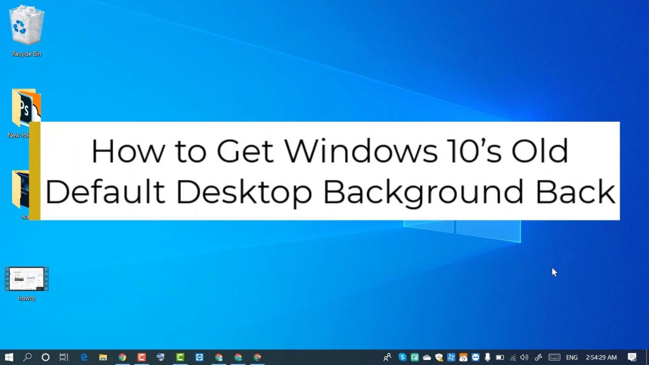 How To Get Windows 10 S Old Default Desktop Background Back Backgrounds Desktop How To Get Windows