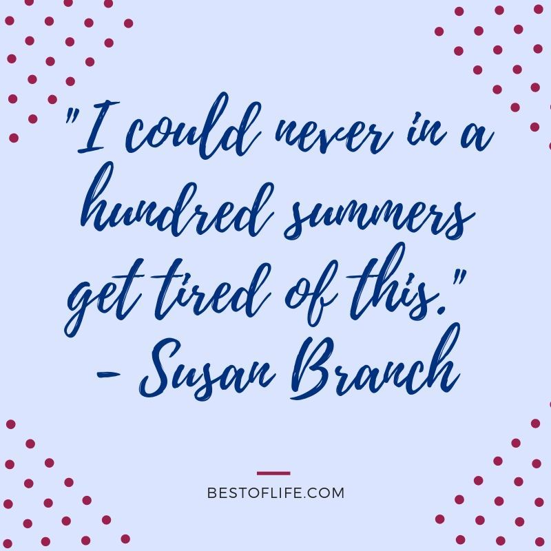 11 Happy Summer Fun Quotes To Add A Smile To Your Day Happy Summer Quotes Good Life Quotes Good Day Quotes