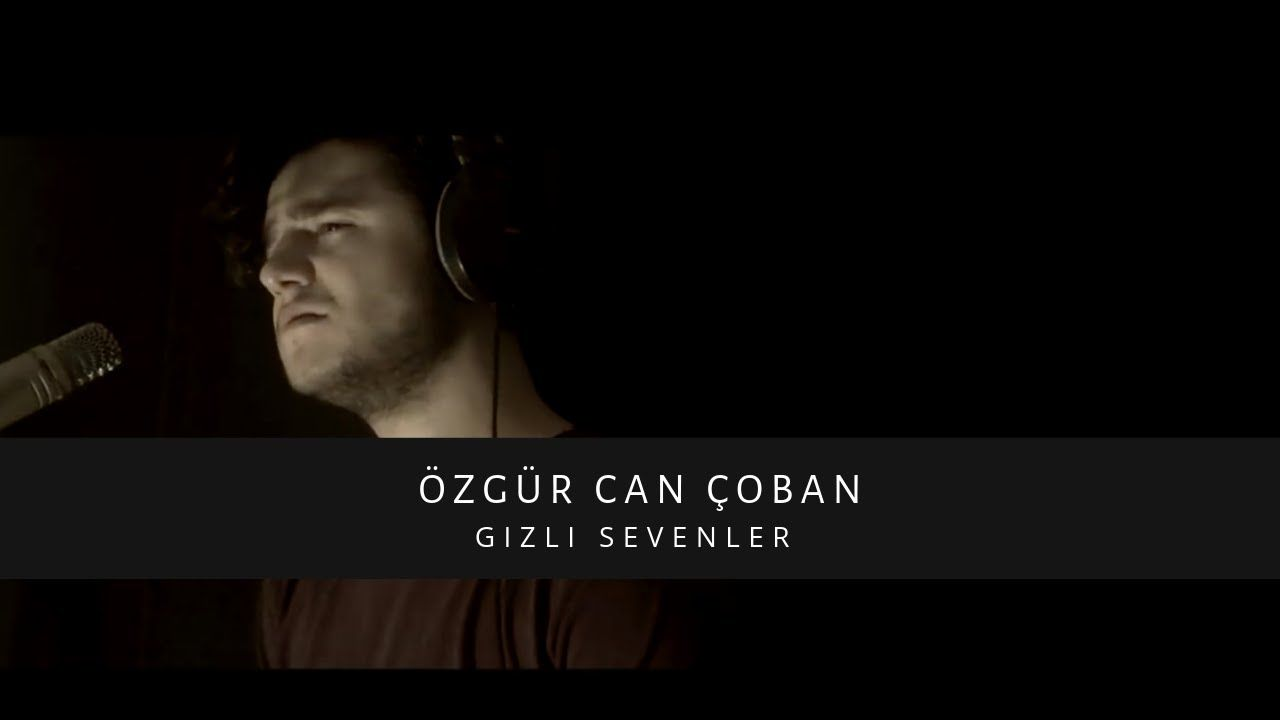 Ozgur Can Coban Gizli Sevenler Youtube 2020 Youtube