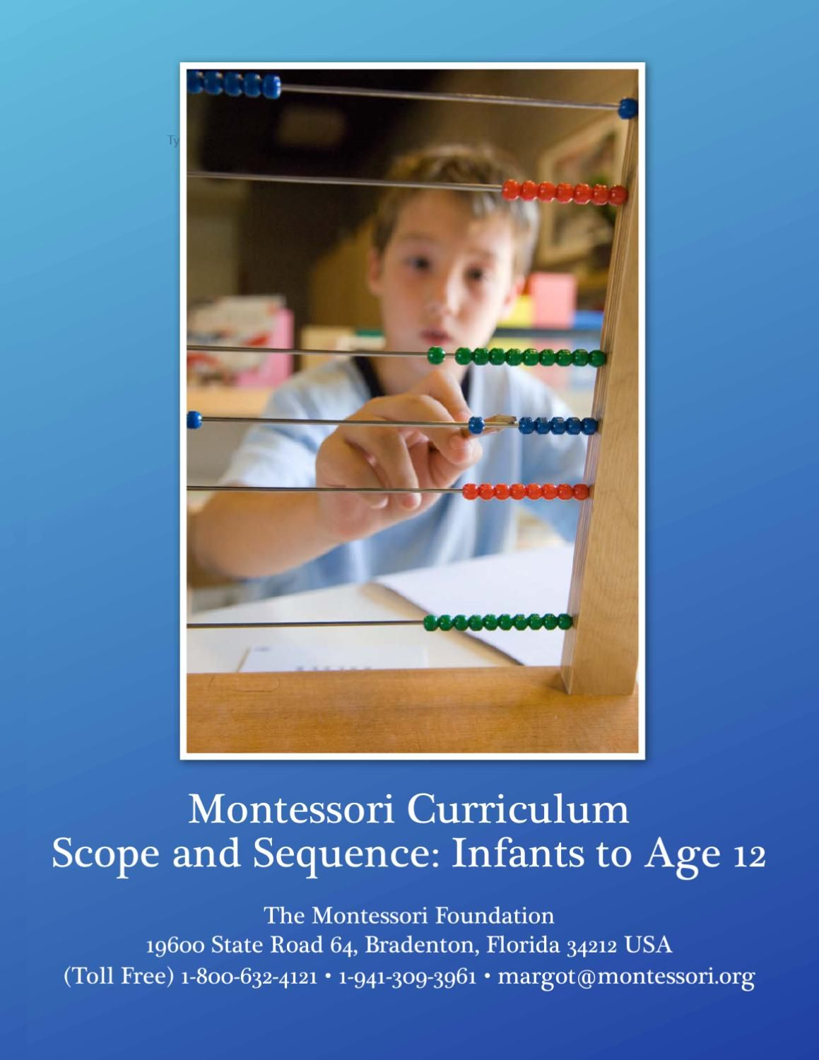 This is a new expanded and updated Montessori curriculum scope and sequence for birth through toddlers, and ages 3 to 12 (US grade 6). It includes Practical Life Skills, Sensorial, Language Arts, Mathematics and Geometry, Geography, History, Science, Cosmic Studies, and Art.