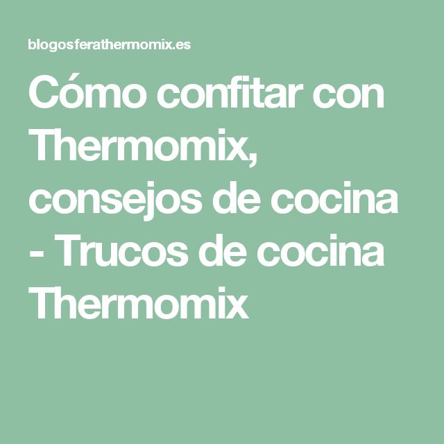 Cómo confitar con Thermomix, consejos de cocina - Trucos de cocina Thermomix