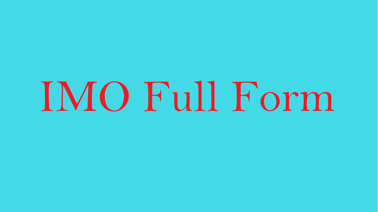 What Is The Imo Meaning Imo Full Form Imo Stands For Imo Abbreviation Imo Definition Imo Me Professor Of Mathematics Electronic Health Records Slang Words