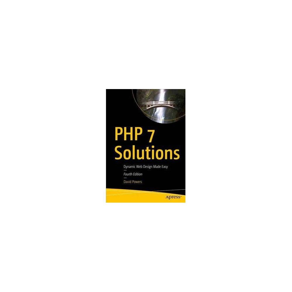 Php 7 Solutions Dynamic Web Design Made Easy 4 By David Powers Paperback Web Design Make It Simple Powers