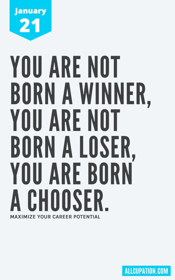 21 Quotes Amusing Daily Inspiration January 21 You Are Not Born A Winner You Are . Design Inspiration