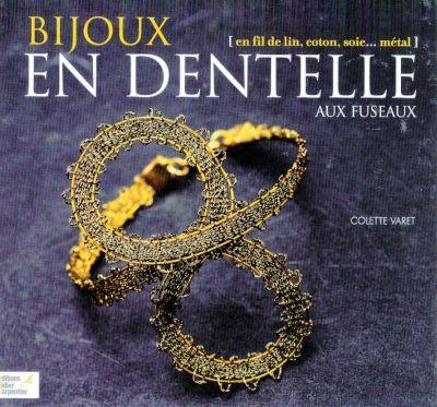 Bijoux en Dentelle aux Fuseaux - by Collette Varet - ISBN 978-2-84167-801-3