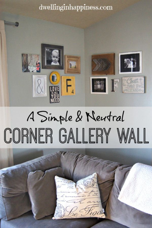 Corner Gallery Wall + Some Extra Gallery Inspiration! - Dwelling In Happiness