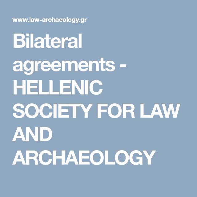 Bilateral Agreements Hellenic Society For Law And Archaeology