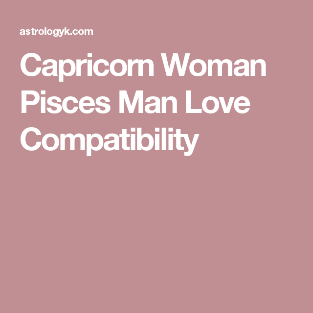 Capricorn man pisces woman relationship