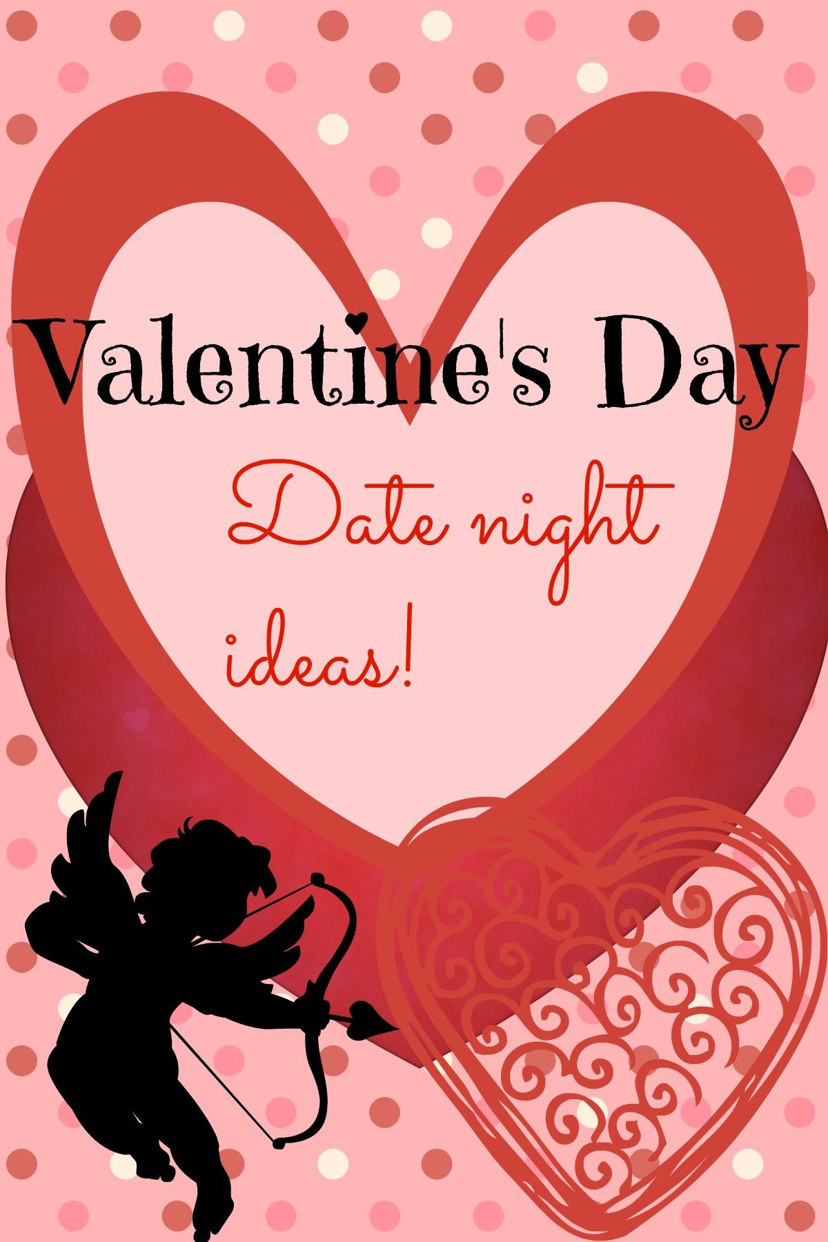 Valentine S Day Date Night Ideas Valentines Pinterest