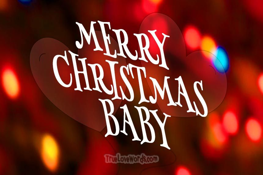 50 Romantic Merry Christmas Wishes Merry Christmas Baby Merry Christmas My Love Christmas Love Quotes Merry Christmas Baby
