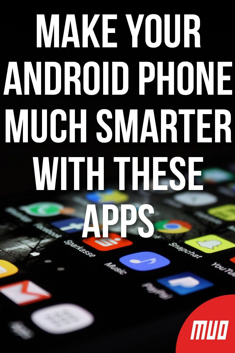 These 9 Apps Will Make Your Android Phone Smarter
