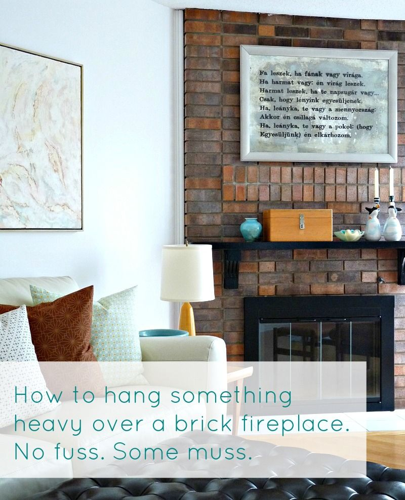 How to hang a heavy mirror on a brick fireplace