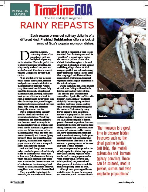 A nostalgic read for Goan food lovers!!!  'The monsoon is a great time to discover hidden treasures such as the dried gaalmo (white bait fish), the motiali (silverside) and buranté (glassy perchlet). These can be sautéed, used in pickles, curries and even vegetable preparations.' Read the full article in Timeline Goa Magazine Vol 2 Issue 7… Now on stands….To Subscribe Call: 8888848098 or Visit www.timelinegoa.in. #MonsoonInGoa #GoanFood #GoanDishes #GoanCookery #TimelineGoa #Goa #GoaTimeline