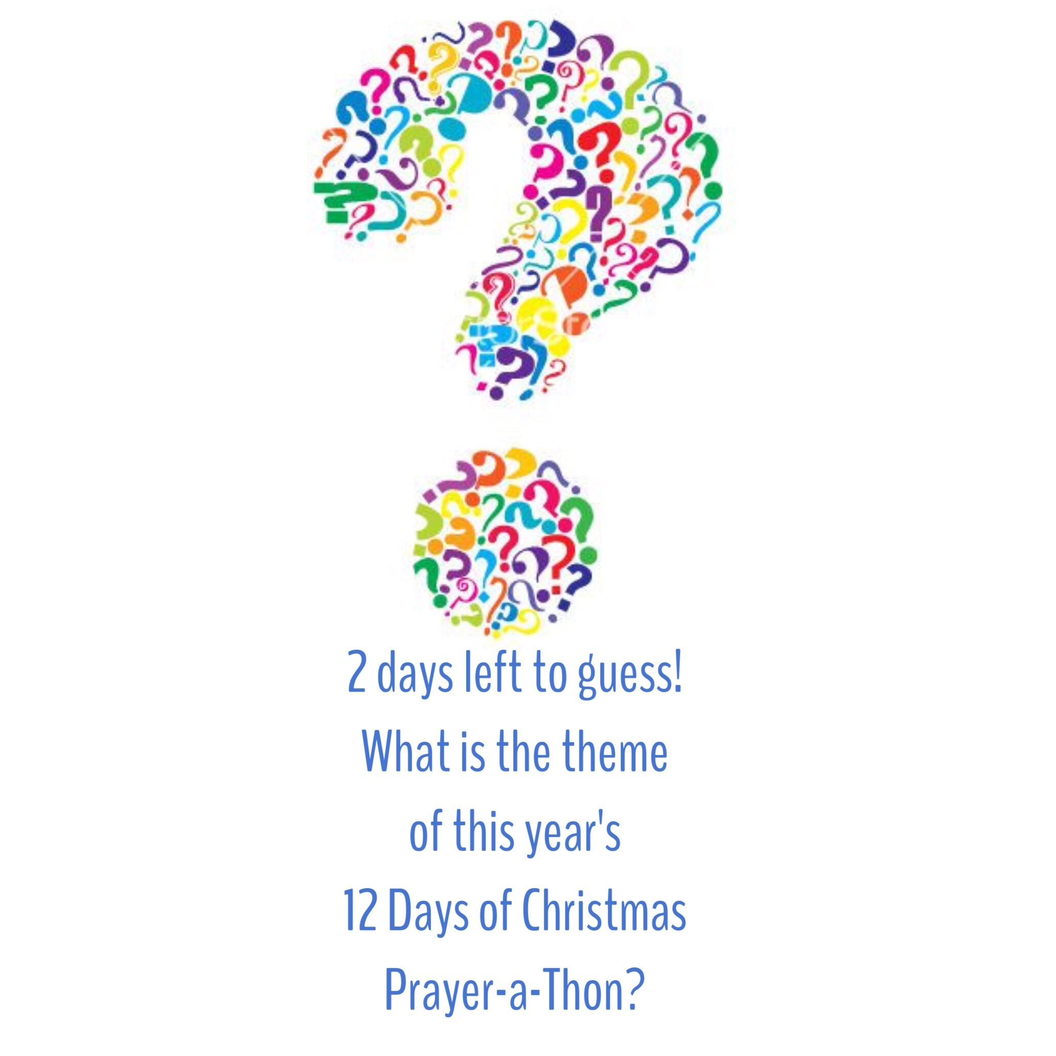 only 2 days left to guess guess the theme of this year s prayer a
