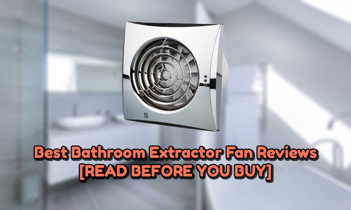 10 Best Bathroom Extractor Fan Reviews 2020 Silent And Adjustable Amazing Bathrooms Bathroom Extractor Fan Extractor Fans