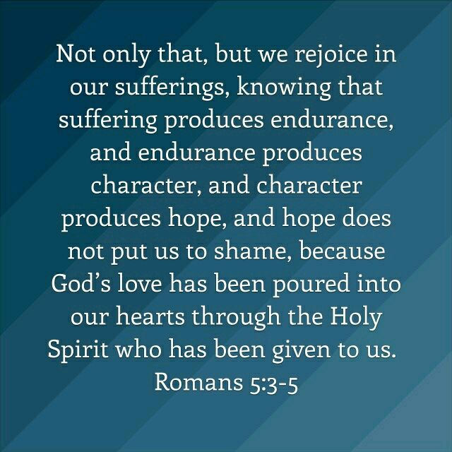 God's love has been poured into our hearts.