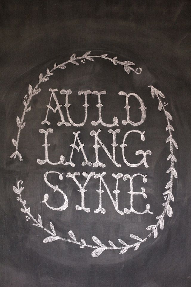 AULD LANG SYNE. Happy New Year chalkboard art! (using as ...