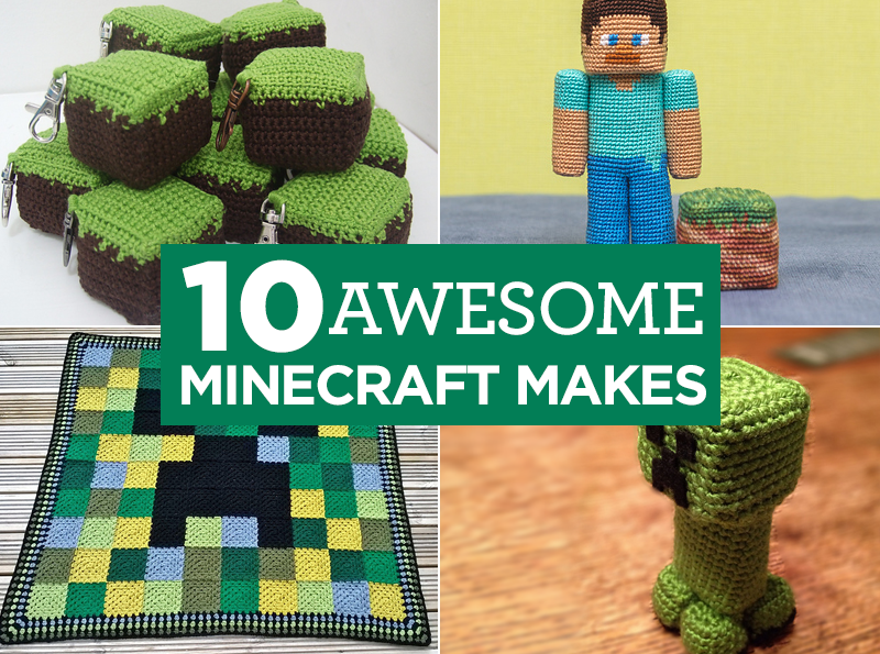 10 Awesome Minecraft Makes | Top Crochet Pattern Blog | Amigurumi ...