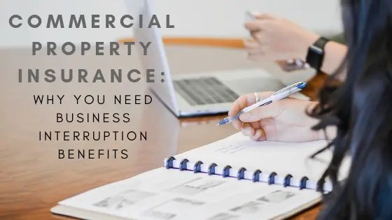 Commercial Property Insurance Why You Need Business Interruption