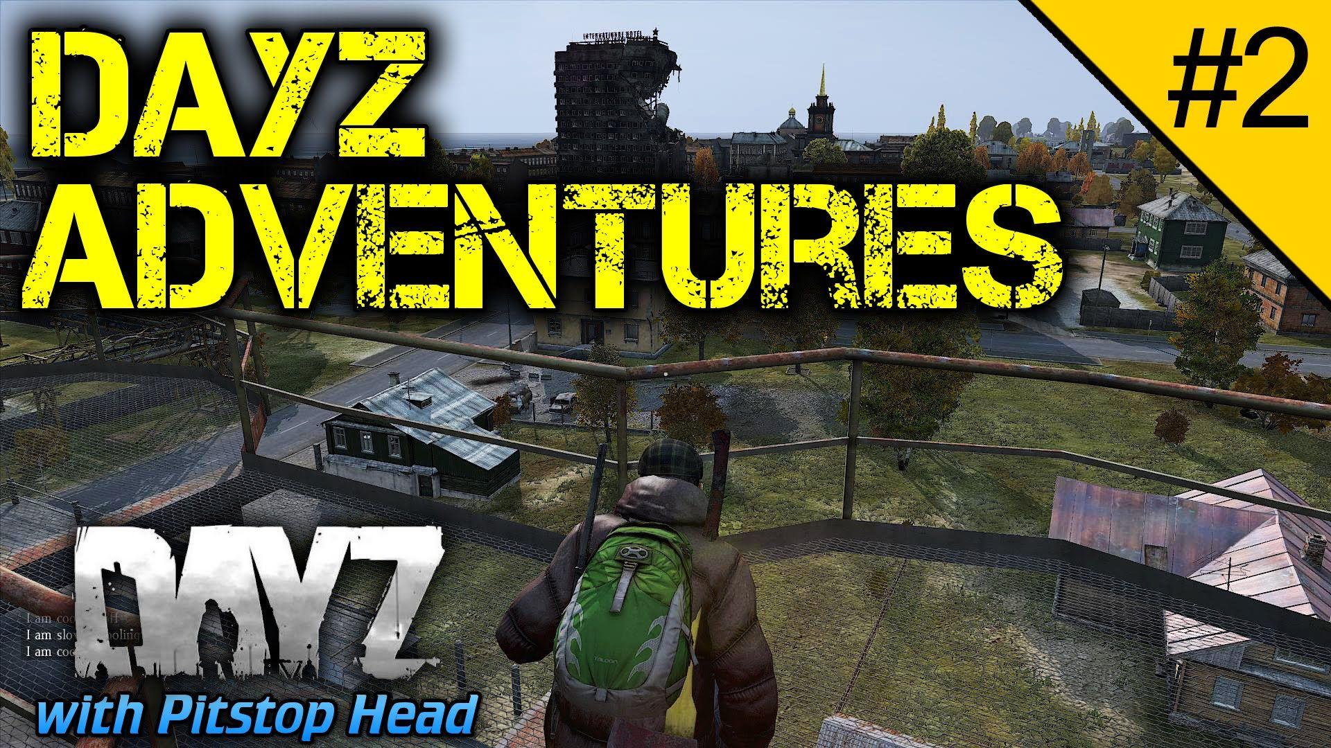 Dayz Adventures Episode 2 Dayz Standalone Gameplay Adventure