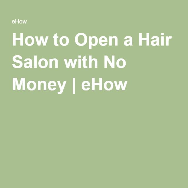 How To Open A Hair Salon With No Money Ehow Design Salons