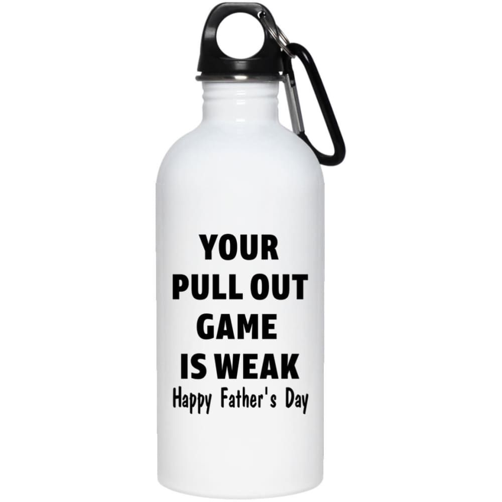 Your Pull Out Game Is Weak Mug Water Bottle Lovesout Water Bottle Bottle Stainless Steel Water Bottle