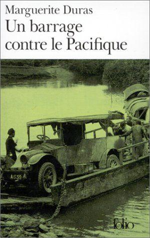 Un Barrage Contre Le Pacifique Marguerite Duras Le Pacifique Marguerite Duras Bons Livres