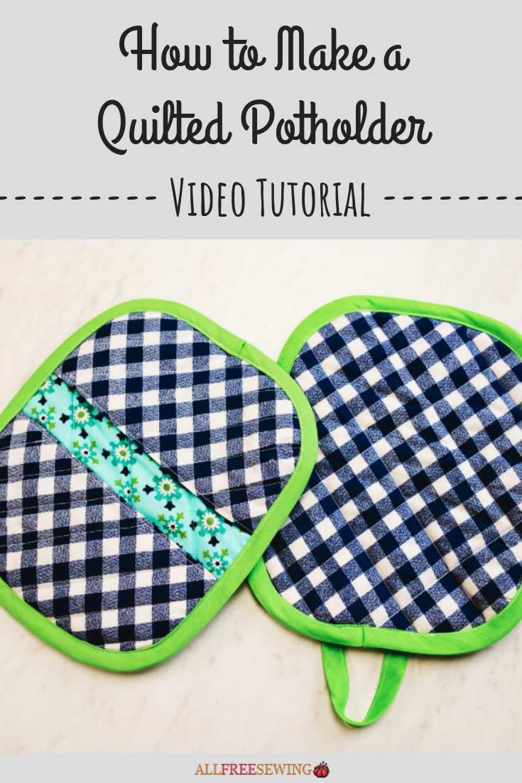 How To Make A Quilted Potholder Video Pot Holders Quilted