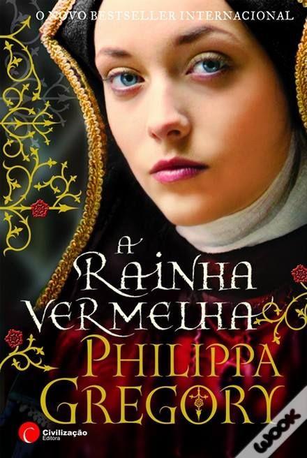 A Rainha Vermelha, Philippa Gregory  http://leituras-do-instante.blogspot.pt/2014/02/a-rainha-vermelha-opiniao.html