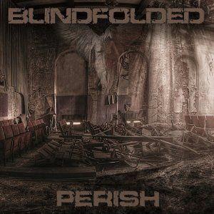 Blindfolded Releases Perish